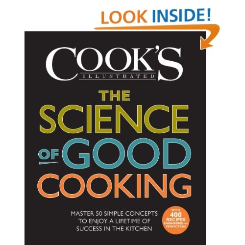 The Science of Good Cooking (Cook's Illustrated Cookbooks): The Editors of America's Test Kitchen and Guy Crosby Ph.D: 9781933615981: Amazon.com: Books