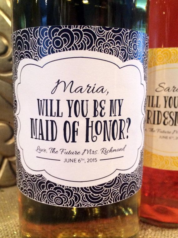 """Want a memorable, and delicious, way to ask your ladies, """"Will you be my bridesmaid/maid of honor?"""" These custom made wine labels is just the way! - Best fits on 750mL bottles"""