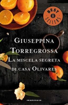 La miscela segreta di casa Olivares - Libri Mondadori