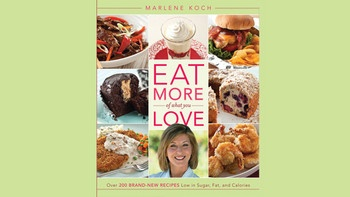 Marlene Koch on 'Eat More of What You Love'Brandnew Recipe, Brand New Recipe, Recipe Low, Calories, Eating, 200 Brandnew, 200 Brand New, Sugar, Marlene Koch
