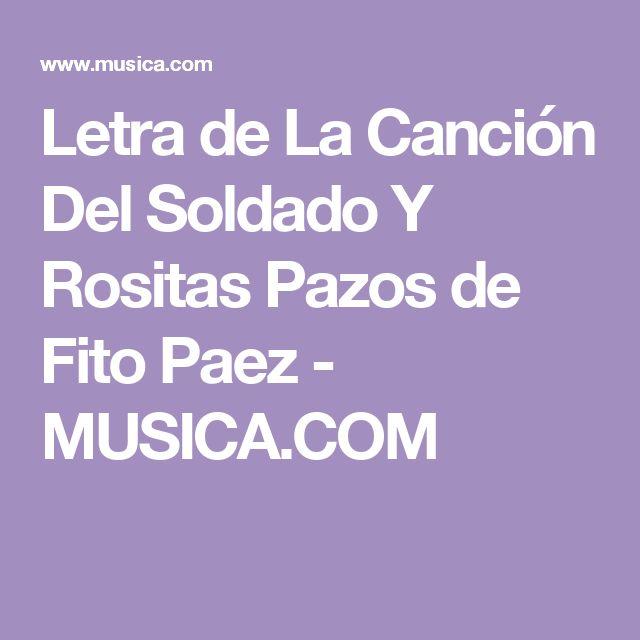 Letra de La Canción Del Soldado Y Rositas Pazos de Fito Paez - MUSICA.COM