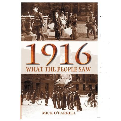 1916: What the People Saw