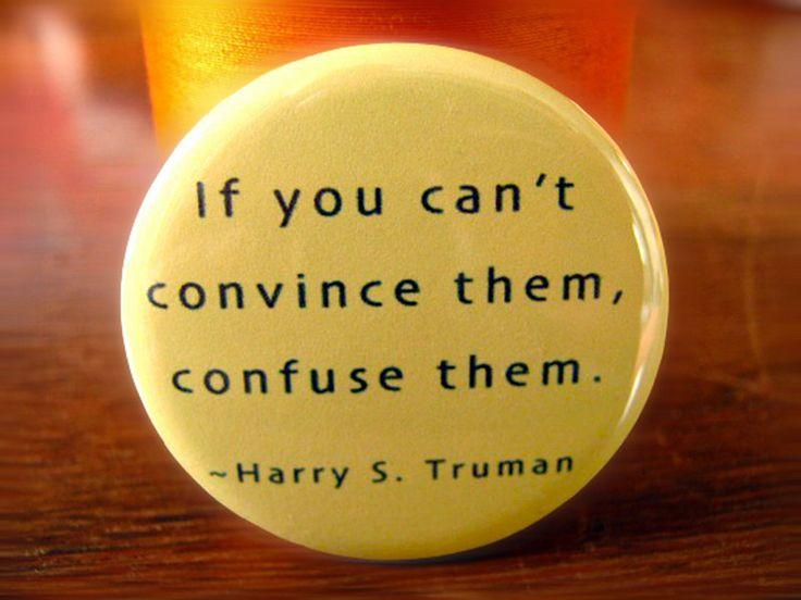 Pinback button badge - Harry S Truman quote - UNPACKAGED - Fun Unique Collectible Pin. $2.00, via Etsy.