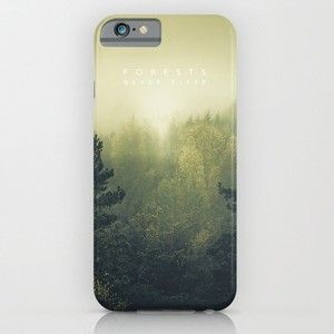 Forests Never Sleep iPhone 6s Case