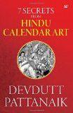 7 Secrets from Hindu Calendar Art Paperback – 16 Nov 2016 by Devdutt Pattanaik (Author)