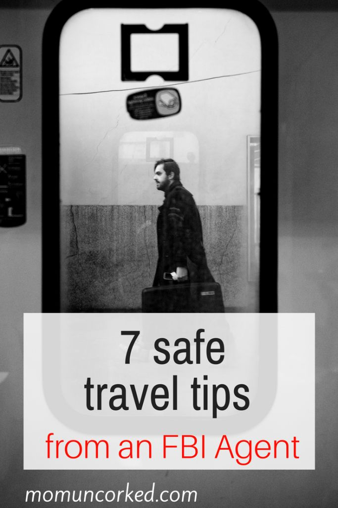 7 Practical Safe Travel Tips From an FBI Agent