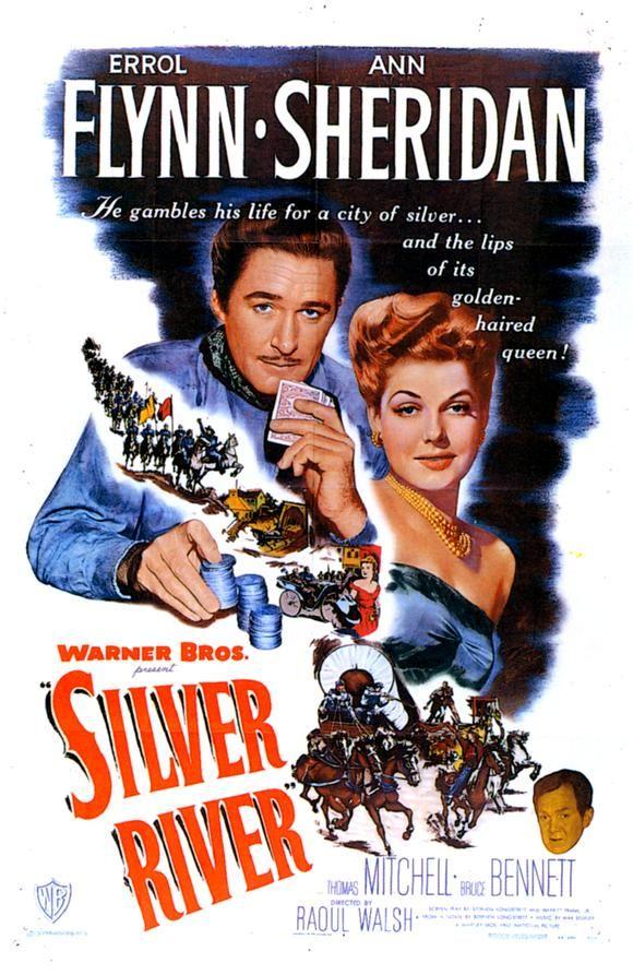Silver River, with Errol Flynn and Ann Sheridan, 1948