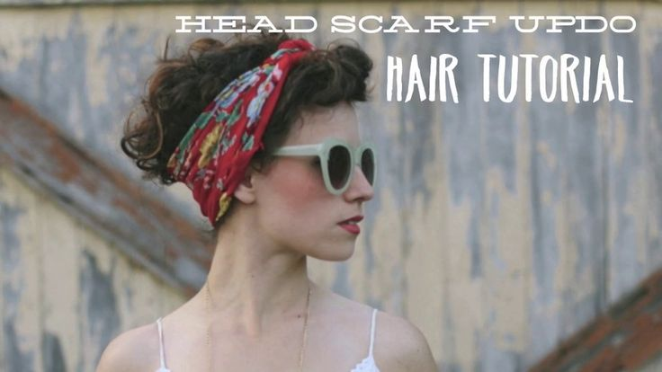 Head Scarf Updo Tutorial and 11 hairstyle ideas for curly hair