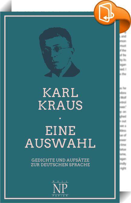 """Eine Auswahl    :  Dass Karl Kraus seine Sprache am Herzen lag, wäre eine Untertreibung von epochalem Ausmaß. Er war der Streiter für und mit der deutschen Sprache.  Karl Kraus war einer der bedeutendsten österreichischen Schriftsteller des 20. Jahrhunderts. Er war Publizist, Satiriker, Lyriker, Aphoristiker, Dramatiker, Mäzen, Sprach- und Kulturkritiker und ein scharfer Kritiker der Presse und des Hetzjournalismus oder, wie er selbst es ausdrückte, der »Journaille"""".  Dieses Buch biete..."""