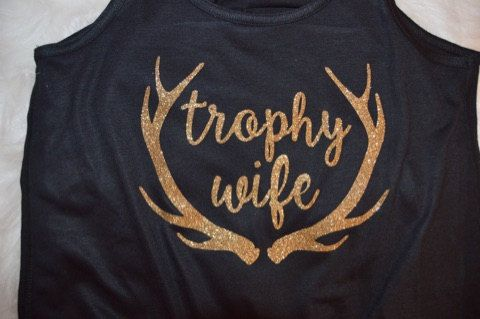 Trophy Wife - Use heat transfer materials and a heat press to design your own hunting apparel.