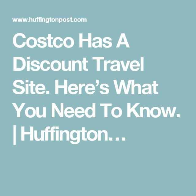 Costco Has A Discount Travel Site. Here's What You Need To Know. | Huffington…