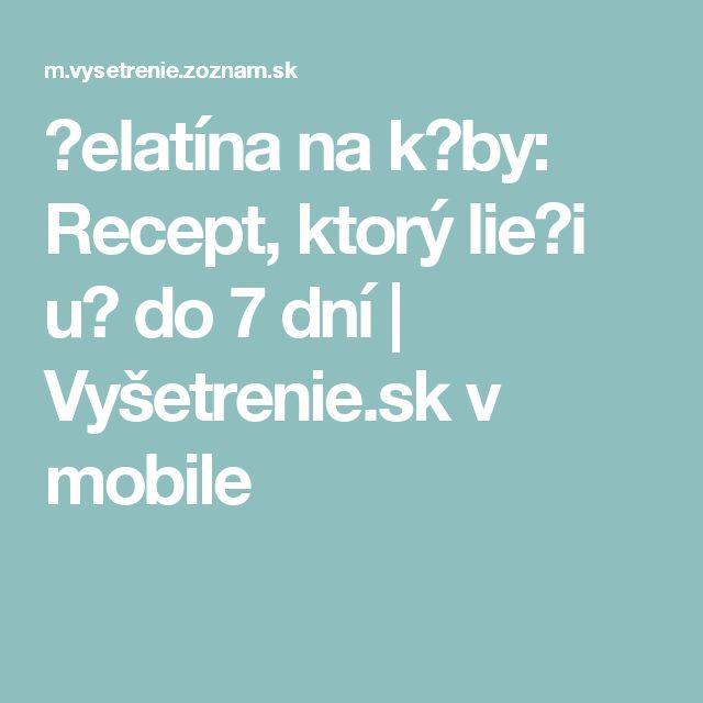 Želatína na k?by: Recept, ktorý lie?i už do 7 dní | Vyšetrenie.sk v mobile