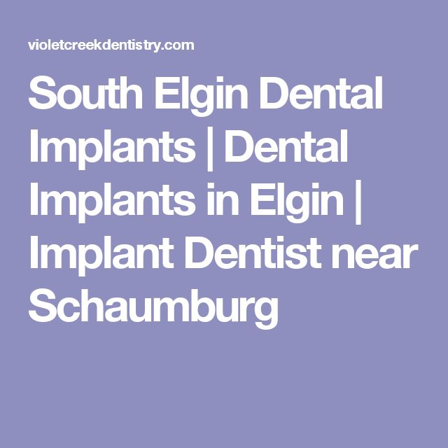 South Elgin Dental Implants | Dental Implants in Elgin | Implant Dentist near Schaumburg