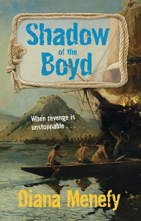 Shadow Of The Boyd by Diana Menefy. In November 1809, the sailing ship Boyd is on her way to New Zealand. On board are George, a Maori youth on his way home to the Bay of Islands, and Thomas Davidson, an apprentice sailor on his first voyage. The two become friends. George is suddenly taken ill, can barely walk, and refuses to work. The Captain's punishment by brutal flogging shocks Thomas - yet George's revenge will be swift and terrible.