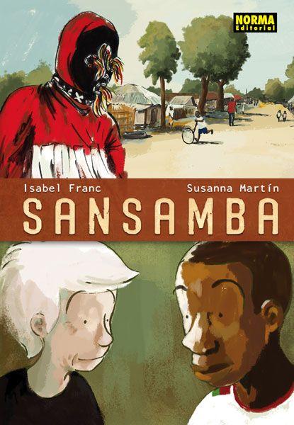Sansamba / Isabel Franc ; Susanna Martín. Interessant còmic sobre l'amistat i les relacions humanes entre diferents nacionalitats i cultures. Per descobrir el Senegal amb els ulls d'algú d'aquí acompanyat d'algú d'allà. Booktrailer: http://www.youtube.com/watch?v=JpYaFYACJuE