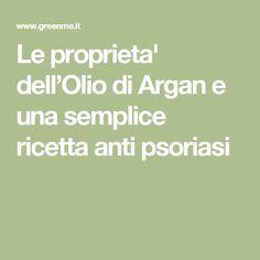 Le proprieta' dell'Olio di Argan e una semplice ricetta anti psoriasi