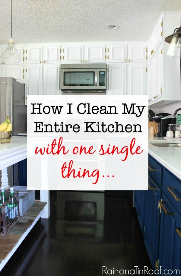 How I Clean My Entire Kitchen with