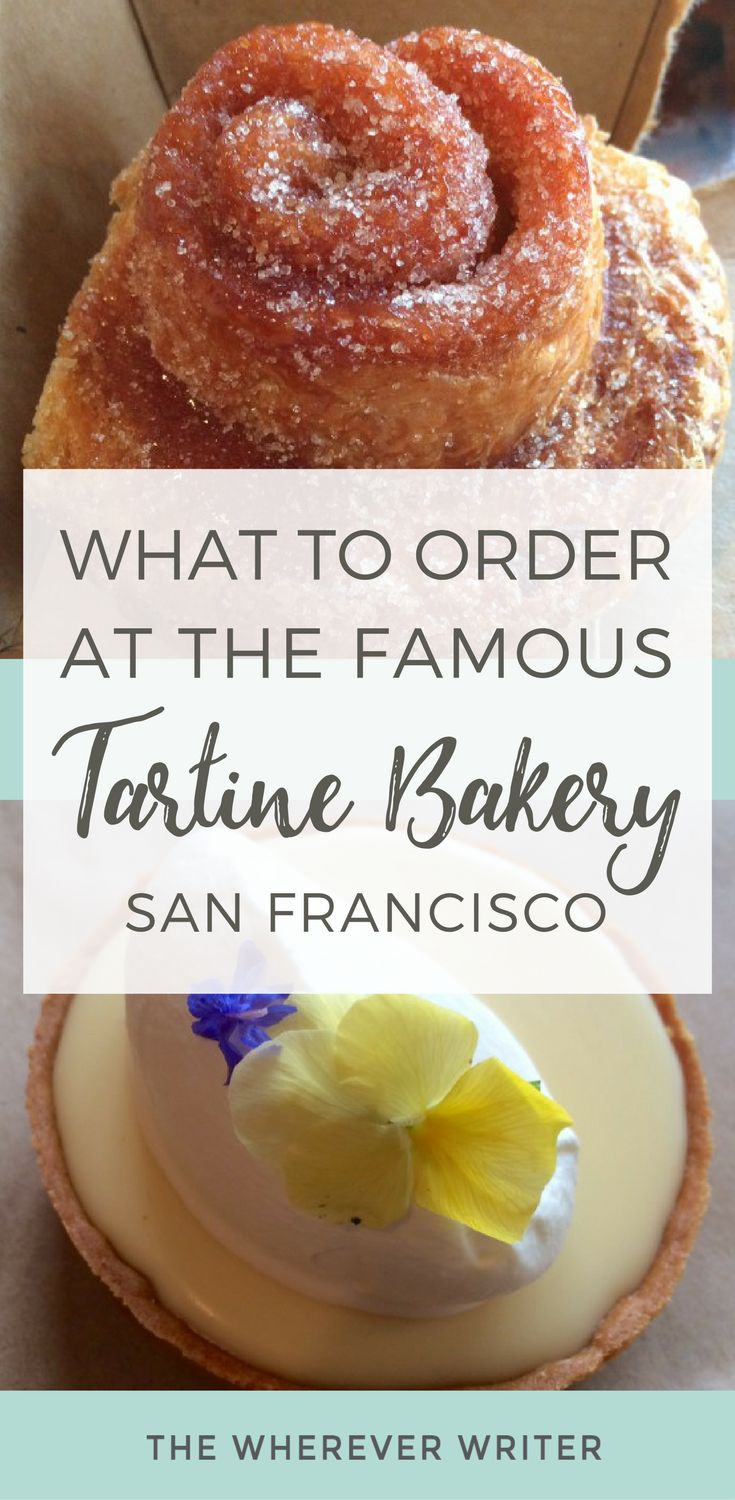 Things to do in San Francisco - Go to Tartine Bakery! CLICK to find out what you should order! Things to eat in SF