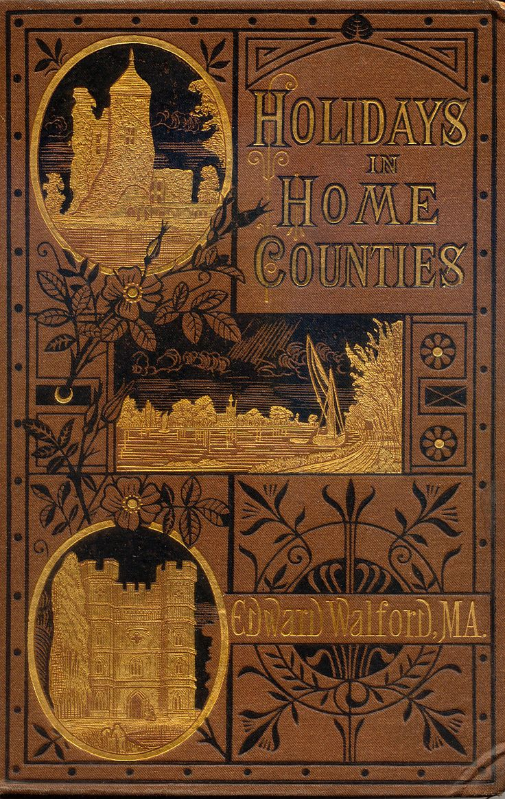 'Holidays in home counties' by Edward Walford. D. Bogue, London, 1880