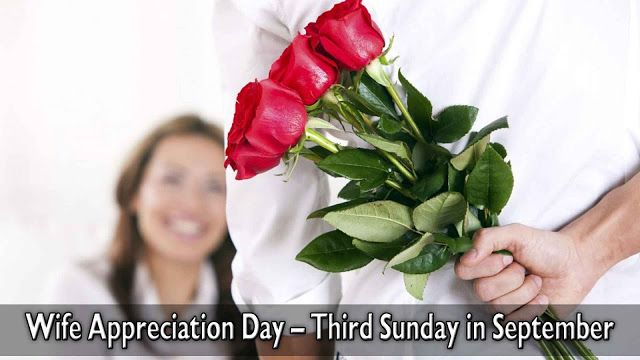18 Sept. Wife Appreciation Day – Third Sunday in September