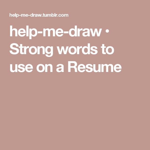 Strong words to use on a Resume - strong words to use in a resume