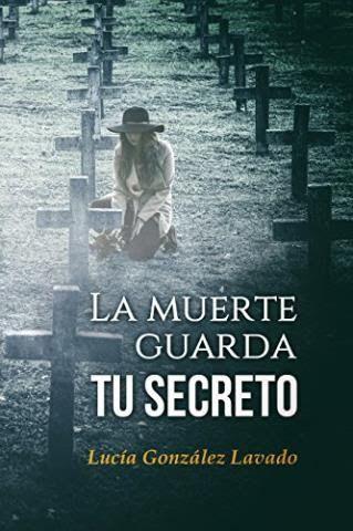 Descargar gratis el libro,La muerte guarda tu secreto,Lucía González Lavado,Descargar gratis,Lucía González Lavado las criaturas de la noche,maldicion,trilogia Lucía González Lavado,