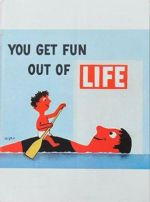 """""""YOU GET FUN OUT OF LIFE"""" Raymond Savignac, 1955"""