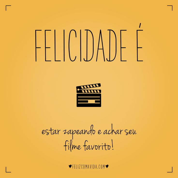 Impossível não começar assistir! | felicidade, feliz, filme, relax, movie, happy, tv, happiness |