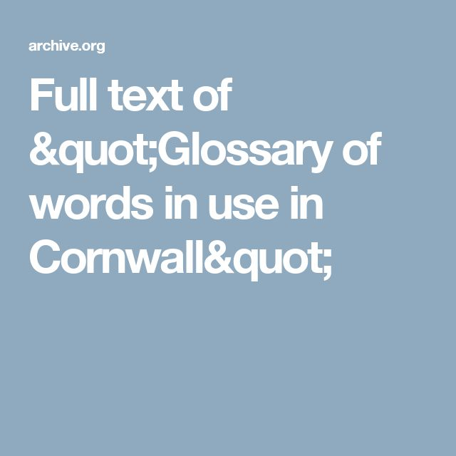"Full text of ""Glossary of words in use in Cornwall"""