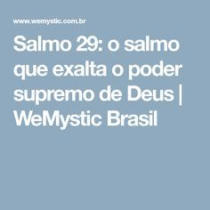 Salmo 29: o salmo que exalta o poder supremo de Deus   WeMystic Brasil