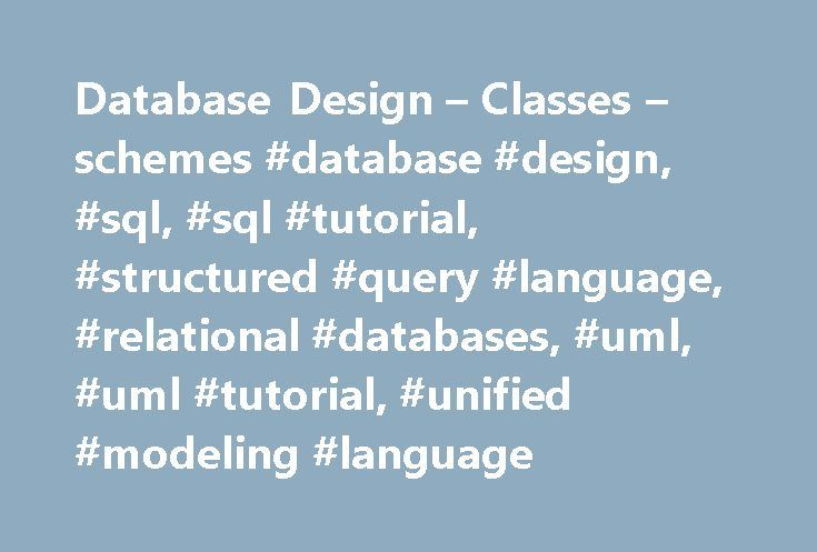 Database Design – Classes – schemes #database #design, #sql, #sql #tutorial, #structured #query #language, #relational #databases, #uml, #uml #tutorial, #unified #modeling #language http://tanzania.remmont.com/database-design-classes-schemes-database-design-sql-sql-tutorial-structured-query-language-relational-databases-uml-uml-tutorial-unified-modeling-language/  Basic structures: classes and schemes The UML class A UML class (ER term: entity ) is any thing in the enterprise that is to be…