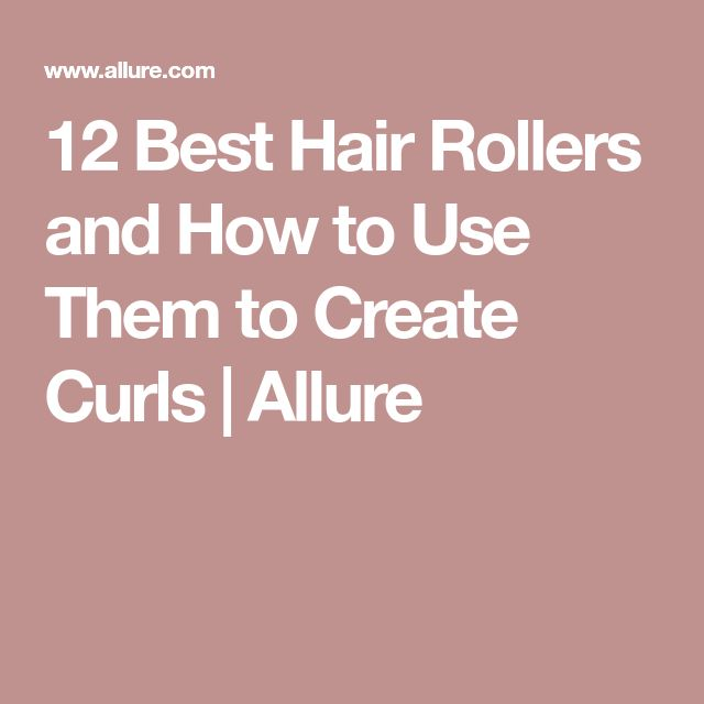 12 Best Hair Rollers and How to Use Them to Create Curls | Allure