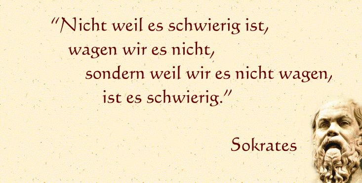 Sokrates - Zitat                                                                                                                                                     Mehr