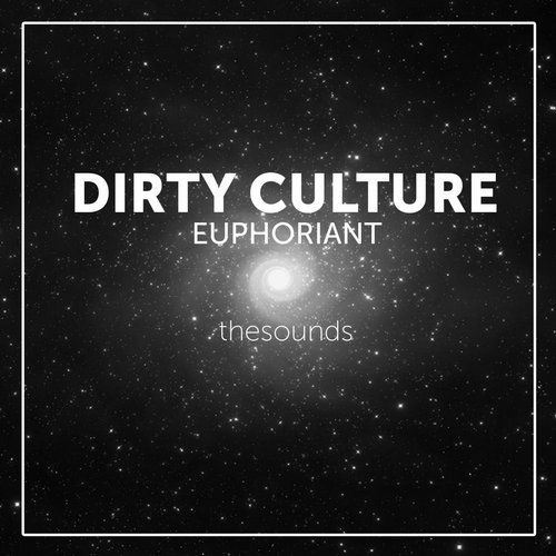 Dirty Culture latest EP -  Euphoriant out now on Beatport from TheSounds Records Romania