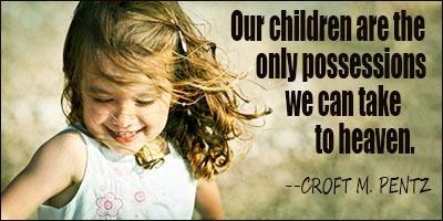 """""""Çocuklarımız, cennete götüreceğimiz tek varlığımızdır.""""- Croft M. Pentz"""