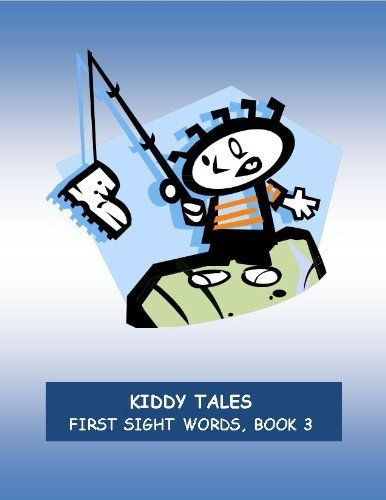KIDDY TALES ~~ FIRST SIGHT WORDS~~ BOOK 3 ~~ Easy Kid-Friendly Stories for Advanced Kindergarten and First Grade Readers AND ESL Learners (Kiddy Tales Sight Words for Beginning Readers) by Marilynn Anderson. $1.87. Publisher: Marilynn Anderson (November 24, 2011). 19 pages