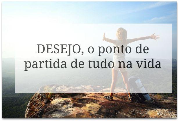 Tania Correia Blog: DESEJO, o ponto de partida de todos os empreendime...