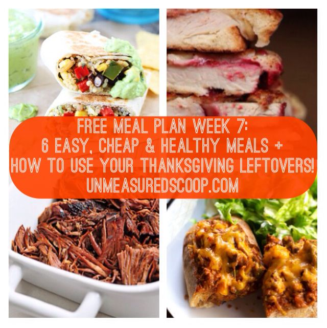 FREE Meal Plan Week 7: 6 Easy, Cheap & Healthy Meals (+ Thanksgiving Leftover Recipes & Grocery List) | The Unmeasured Scoop