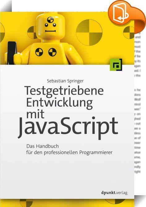 Testgetriebene Entwicklung mit JavaScript    ::  Entwickeln oder warten Sie JavaScript-Webapplikationen und haben immer ein ungutes Gefühl, wenn Sie Ihre Software in Betrieb nehmen? Dann wird es höchste Zeit, dass Sie sich mit testgetriebener Entwicklung vertraut machen. Dieses Buch zeigt JavaScript-Entwicklern, wie Test-Driven Development (TDD) in der Praxis funktionieren kann.  Anschaulich macht Sie Sebastian Springer zunächst mit den allgemeinen TDD-Grundlagen vertraut. Er zeigt, w...