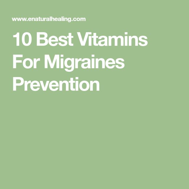10 Best Vitamins For Migraines Prevention