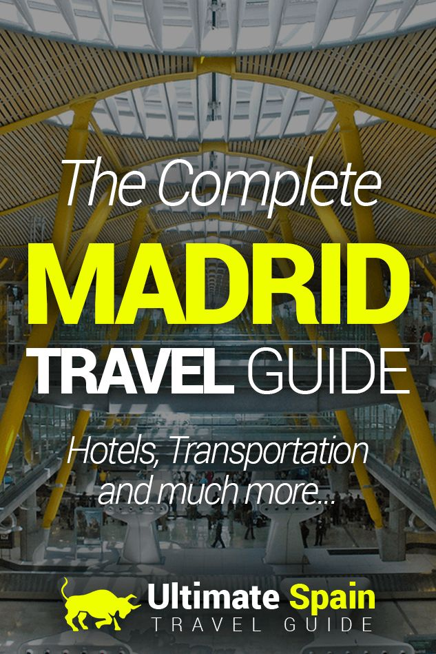 The Complete Madrid Travel Guide – Hotels, Transportation, and Much More - The Ultimate Spain Travel Guide