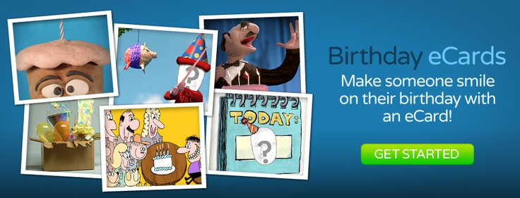 Birthday eCards! Make someone smile on their birthday with an eCard! Get started.