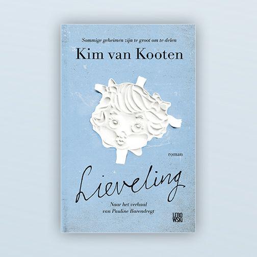 27/53 Lieveling, de debuutroman van Kim van Kooten. Gebaseerd op het verhaal van Pauline Barendregt