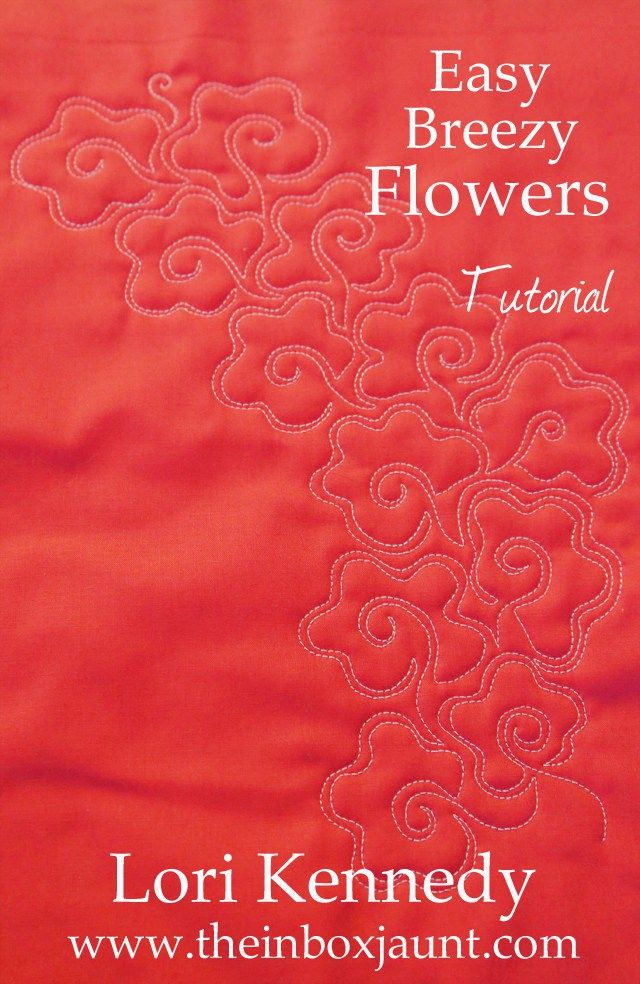 Flowers, Machine Quilting, Tutorial, Lori Kennedy