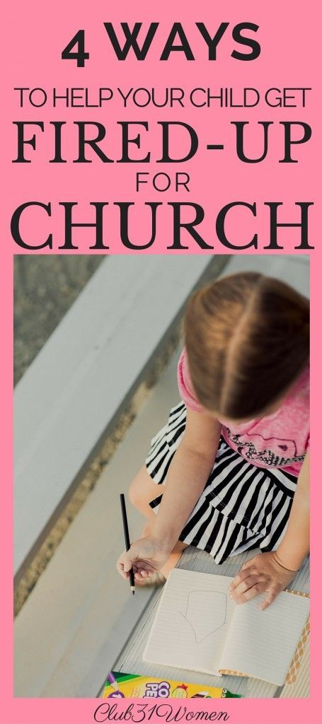 This is REALLY good! Want to know how you can encourage your child to enjoy church? Here are 4 great ideas on how to inspire and interest your kids about being in church!  ~ Club31Women