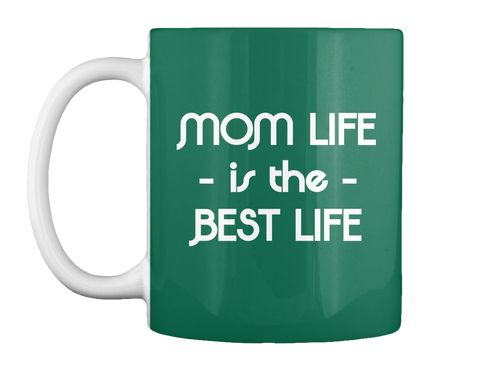 Mom Life    Is The    Best Life Forest Green Mug Front