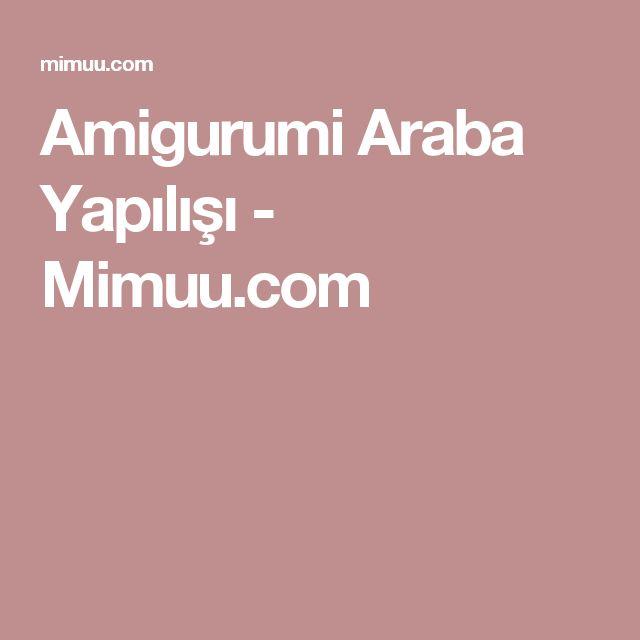 Amigurumi Araba Yapılışı - Mimuu.com