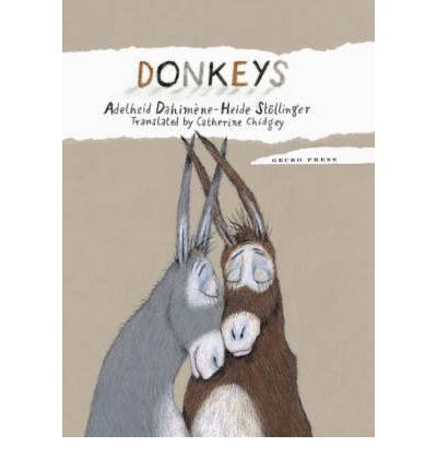 Picture book featuring 2 donkeys who love each other, but have an argument. With illustrations by Heide Stollinger. Translated by Catherine Chidgey. Ages: 0 .