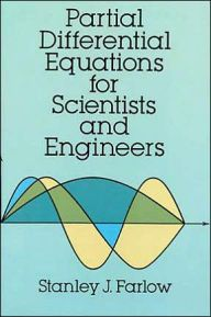 Partial Differential Equations for Scientists and Engineers by Stanley J. Farlow Download