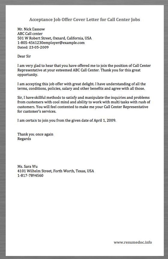 Here is a Sample Acceptance Job Offer Cover Letter for Call Center Jobs.Cover Letter for Call Center Jobs is a touchy professional letter and hence must be written carefully.  Mr. Nick Dassow ABC Call center 501 W Robert Street, Oxnard, California,...